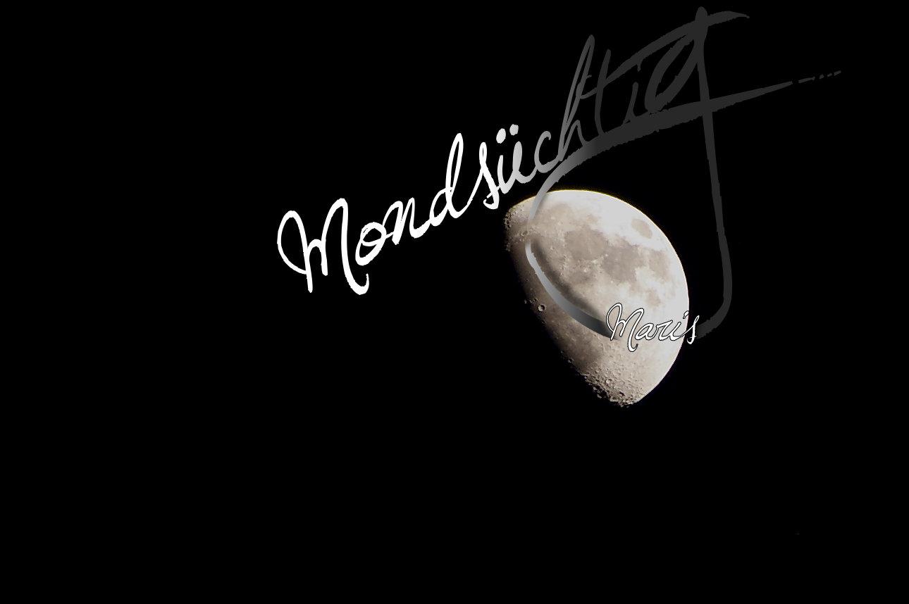 Mondsüchtig Blogg Augenblicke